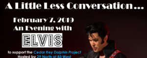 A Little Less Conversation... A Night with Elvis for the Cedar Key Dolphin Project @ 83 west | Cedar Key | Florida | United States