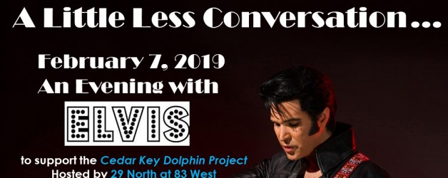 A Little Less Conversation… A Night with Elvis for the Cedar Key Dolphin Project